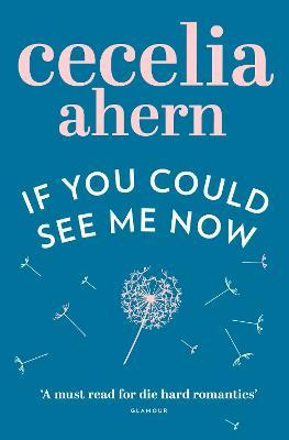 If You Could See Me Now : could, Could, Cecelia, Ahern, 9780007260812