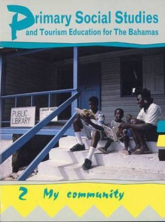 Primary Social Studies and Tourism Education for the Bahamas Book 2 : Mike  Morrissey : 9780582075153