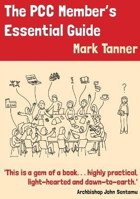 The PCC Member's Essential Guide : Mark Tanner : 9780715110935