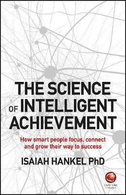 The Science of Intelligent Achievement : Isaiah Hankel