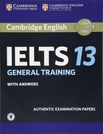IELTS Practice Tests: Cambridge IELTS 13 General Training