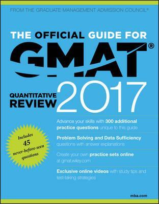 The Official Guide For Gmat Quantitative Review 2017 With Online Question Bank And Exclusive Video Graduate Management Admission Council Gmac 9781119253914