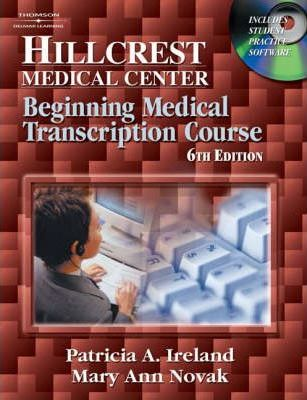 [PDF FREE] Hillcrest Medical Center Beginning Medical Transcription Course.pdf By Patricia A Ireland 9781401841089