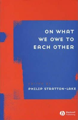 What Do We Owe To Each Other : other, Other, Philip, Stratton-Lake, 9781405119214
