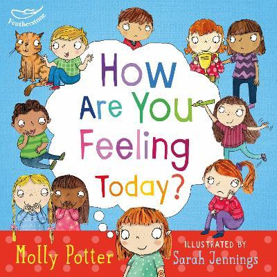 How are you feeling today? : Molly Potter : 9781472906090