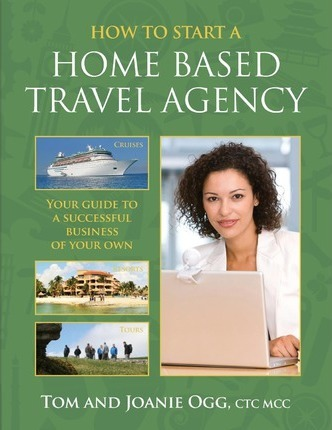 How to Start a Home Based Travel Agency  Tom Ogg