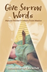 Give Sorrow Words : Maryse Holder : 9781493675579