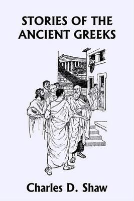 Stories of the Ancient Greeks (Yesterday's Classics