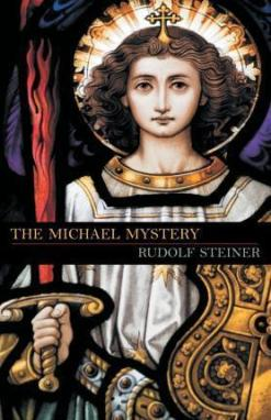 The Michael Mystery : Dr Rudolf Steiner : 9781621481225
