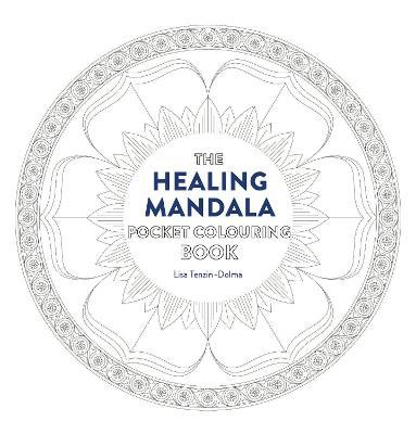Healing Mandala Pocket Coloring Book : Lisa Tenzin-Dolma
