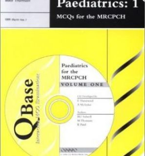 QBase Paediatrics: Volume 1, MCQs for the MRCPCH
