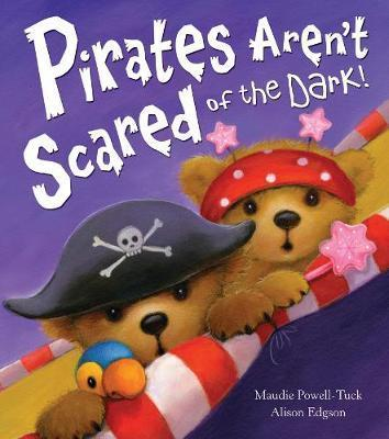 Image result for Pirates aren't scared of the dark! / Maudie Powell-Tuck, Alison Edgson.