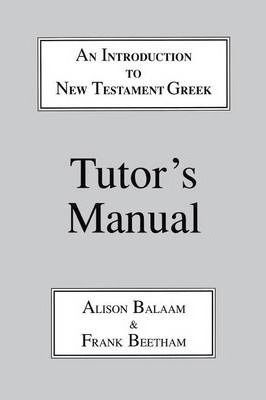 Introduction to New Testament Greek: Tutor's Manual