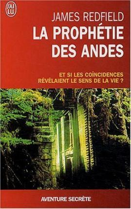 La Prophétie Des Andes 2006 : prophétie, andes, Prophetie, Andes, James, Redfield, 9782290338032