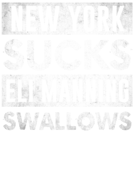 New York Sucks Eli Manning Swallows Funny Football Hater