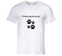 I'd rather play with my dog t-shirt Dog lover t shirt ...