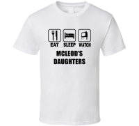 Eat Sleep Watch McleodS Daughters Trending Tv Show T Shirt ...