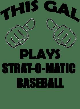 This Gal Plays Strat O Matic Baseball Board Game T Shirt
