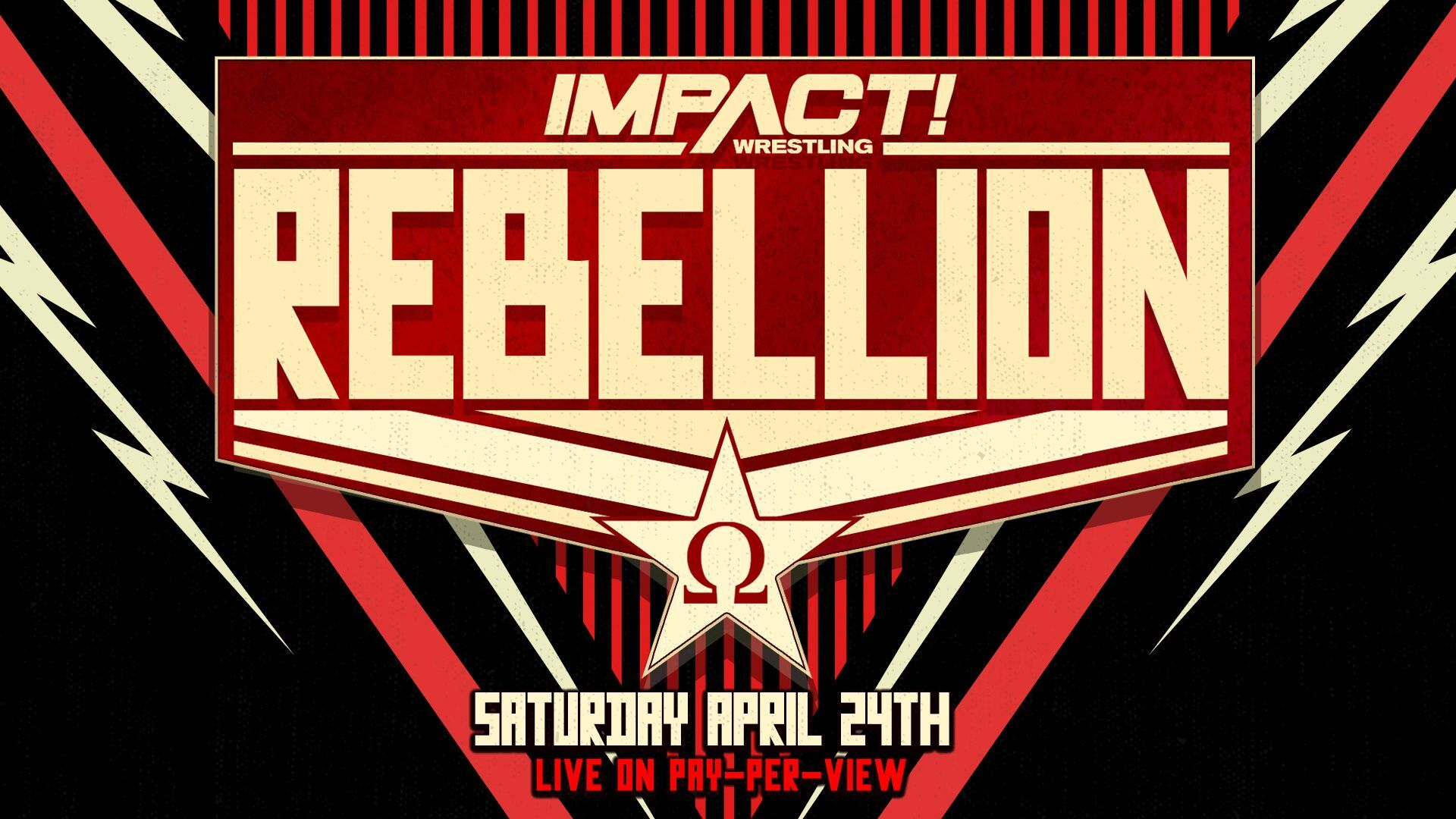 Don't Miss Rebellion LIVE April 24th on Pay-Per-View – IMPACT Wrestling