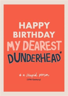 My Dearest Dunderhead Funny Birthday Card Moonpig