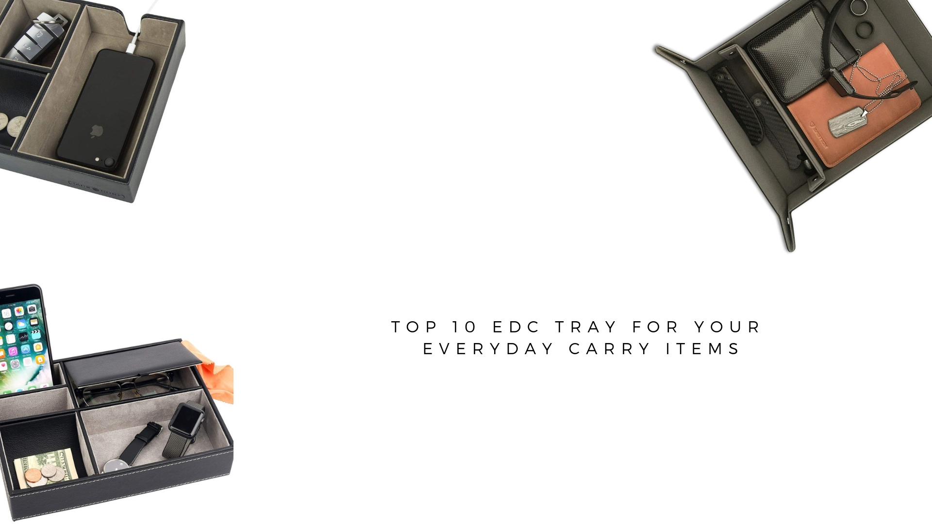 Top 10 Edc Tactical Tray For Your Everyday Carry Items