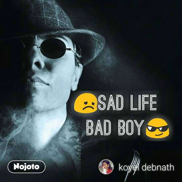 sad life bad boy