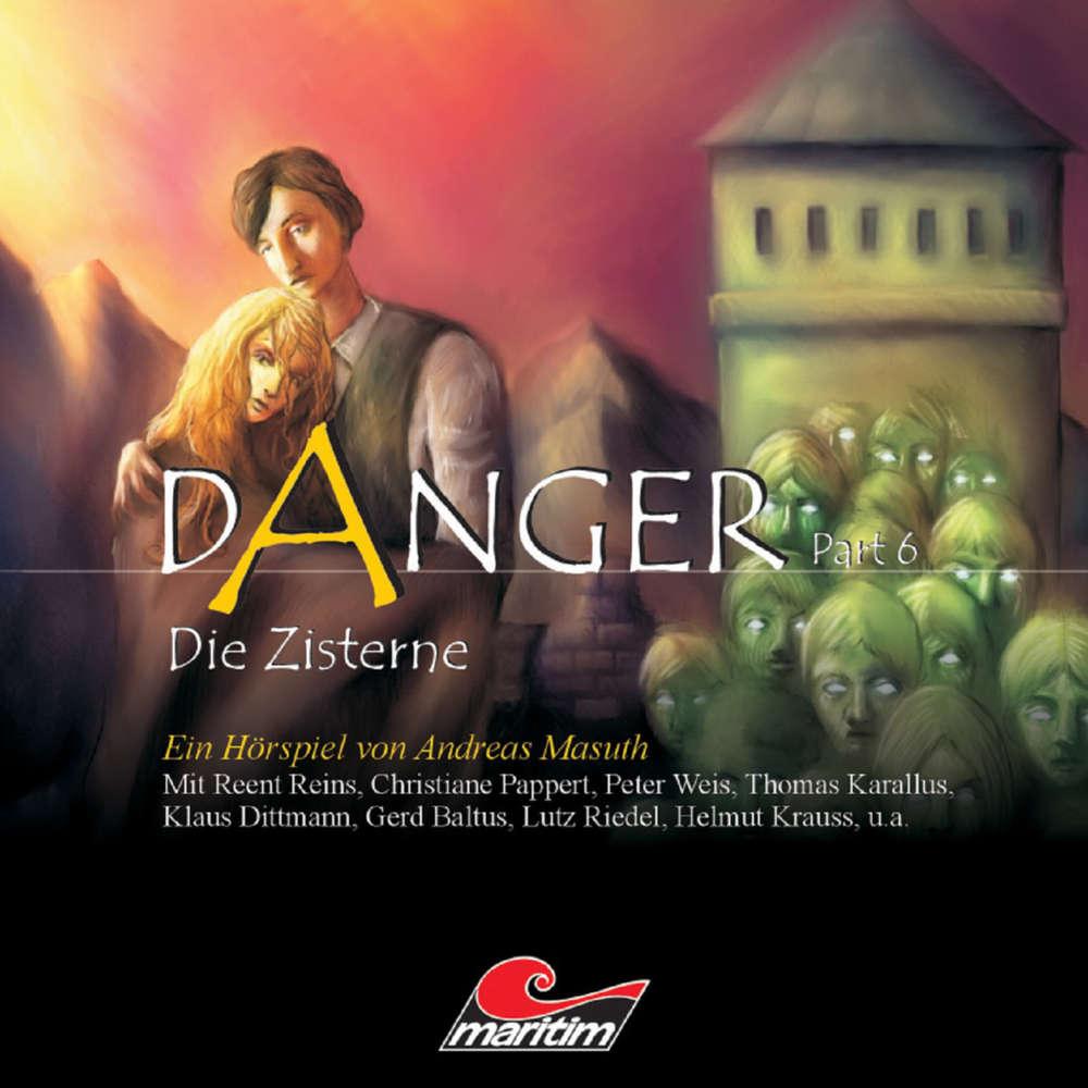Audiobook Danger, Part 6: Die Zisterne - Hörbücher Zum Herunterladen