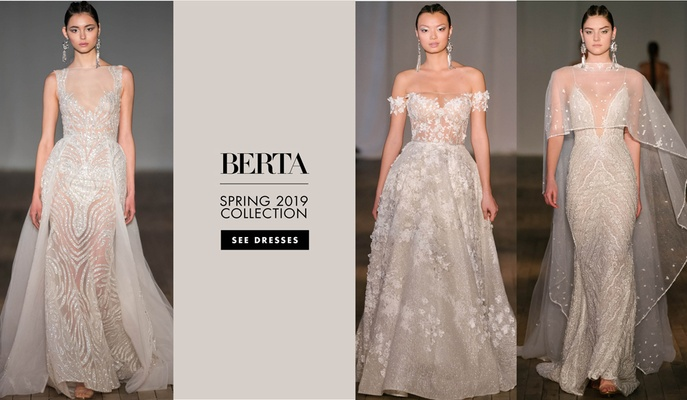Bridal Fashion Week: Berta Bridal Spring / Summer 2019