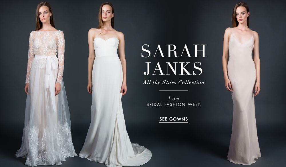 Wedding Dresses: Sarah Janks Fall 2016 All The Stars
