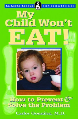 My Child Won't Eat How To Prevent And Solve The Problem