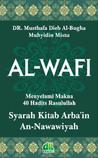 Al-Wafi: Syarah Kitab Arba'in An-Nawawiyah