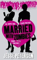 Book Review – Married With Zombies (Living With the Dead #1) by Jesse Petersen