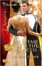 An Affair With The Princess (Royal Seductions, #3) (Silhouette Desire, #1900)