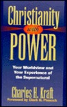 Christianity With Power: Your Worldview and Your Experience of the Supernatural