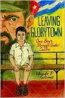 Leaving Glorytown: One Boy's Struggle Under Castro