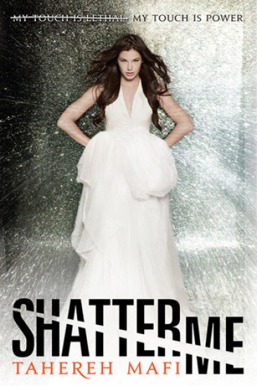 Book Review – Shatter Me (Shatter Me #1) by Tahereh Mafi