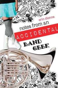 Notes From an Accidental Band Geek by Erin Dionne book cover
