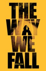 Book Review – The Way We Fall (Fallen World #1) by Megan Crewe