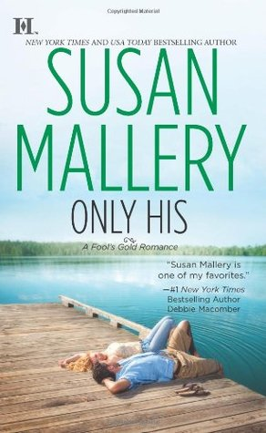 Only His (Fool's Gold, #6)