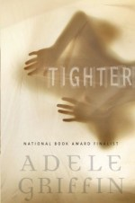 Book Review – Tighter by Adele Griffin