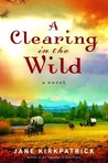 A Clearing in the Wild (Change and Cherish Historica, #1)