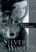 Book Review – The Silver Wolf (Legends of the Wolf #1) by Alice Borchardt