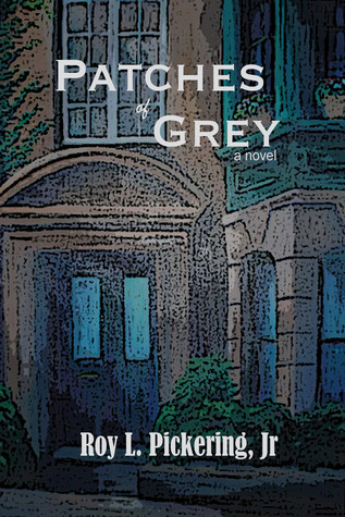 Review of Patches of Grey by Roy L. Pickering