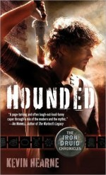 Book Review – Hounded (The Iron Druid Chronicles #1) by Kevin Hearne