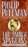 The Amber Spyglass (His Dark Materials, #3)