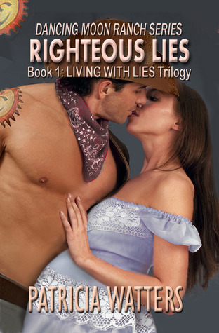 Righteous Lies (Dancing Moon Ranch #1) by Patricia Watters (1/2)