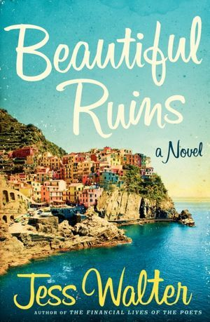Beautiful Ruins by Jess Walter | The 1000th Voice Blog Weekly Reads