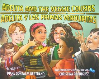 Adelita and the Veggie Cousins/Adelita y Las Primas Verduritas
