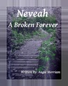 Neveah A Broken Forever