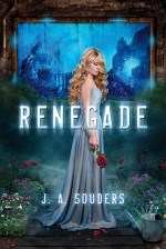 Early Review – Renegade (The Elysium Chronicles #1) by J.A. Souders